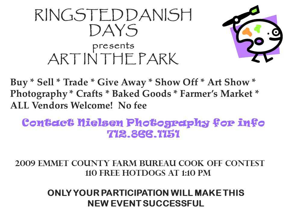 RINGSTED DANISH DAYS presents ART IN THE PARK Buy * Sell * Trade * Give Away * Show Off * Art Show * Photography * Crafts * Baked Goods * Farmer's Mar