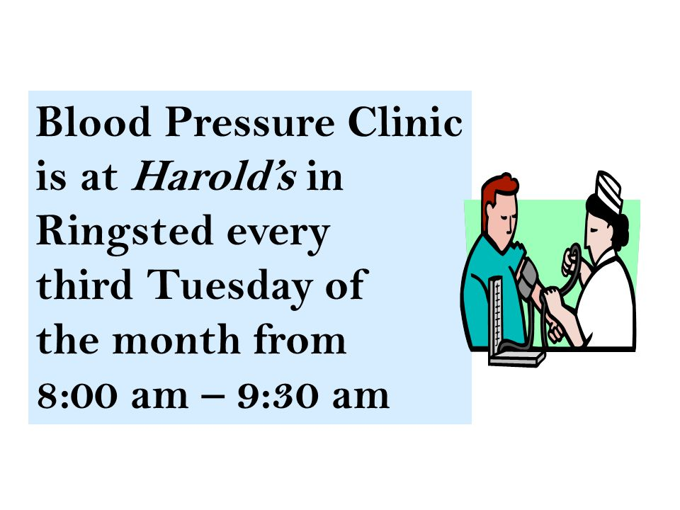 Blood Pressure Clinic is at Harold's in Ringsted every third Tuesday of the month from 8:00 am – 9:30 am
