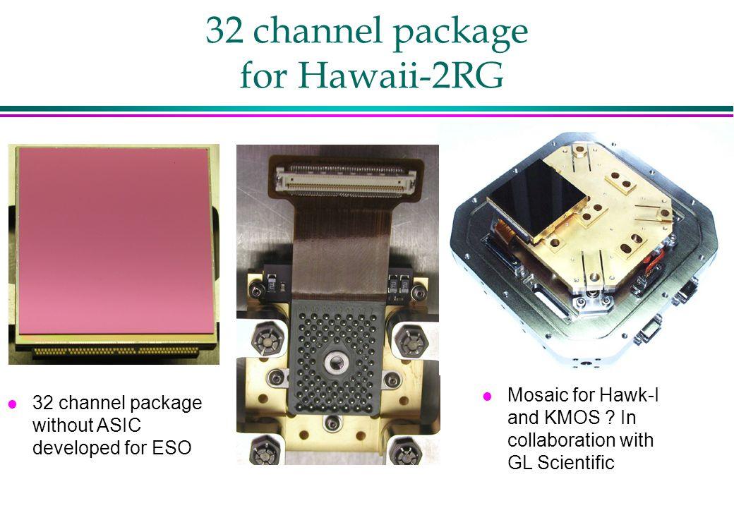 Hawaii2GR in integral field spectrograph SPIFFI l Liquid bath cryostat T detector = 90 K c =2.5  m MBE Hawaii-2RG l Heat sinking of cables detector cooling braid Heat sink for clock video bias cables