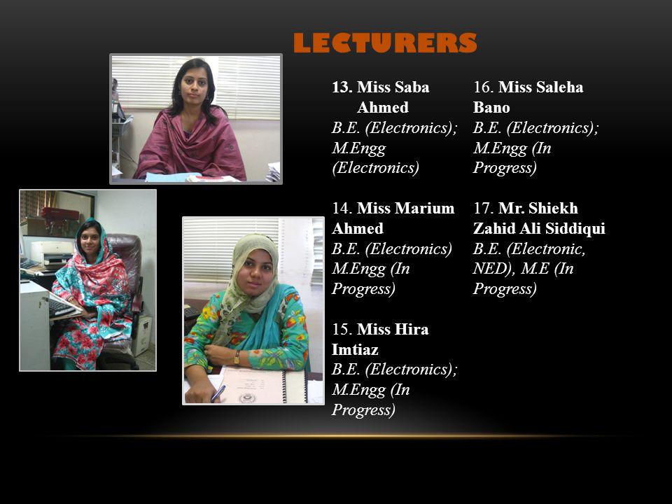 1.Ms Sana Arshad B.E. (Electronics); M.Engg (Electronics) 2. Ms Nida Fareed B.E. (Electronics) M.Engg (Electronics) 3. Ms Fatima Farooqi B.E. (Electro