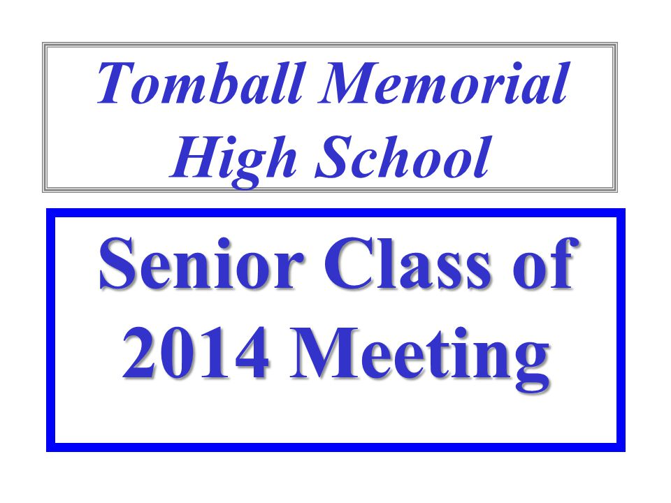 Tomball Memorial High School Senior Class of 2014 Meeting