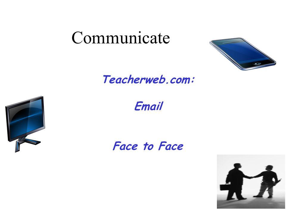 Communicate Teacherweb.com: Email Face to Face