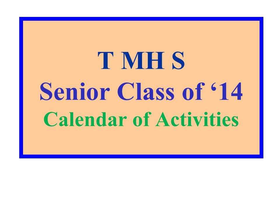 T MH S Senior Class of '14 Calendar of Activities