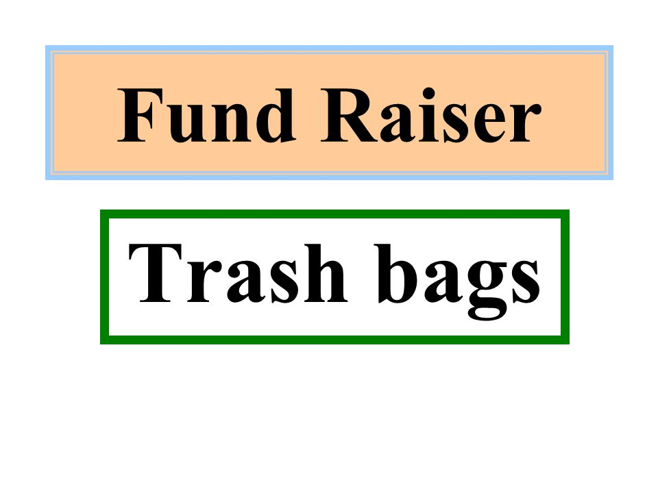 Fund Raiser Trash bags
