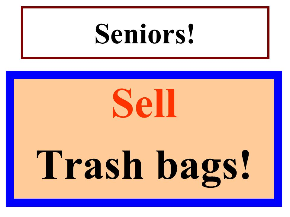 Seniors! Sell Trash bags!