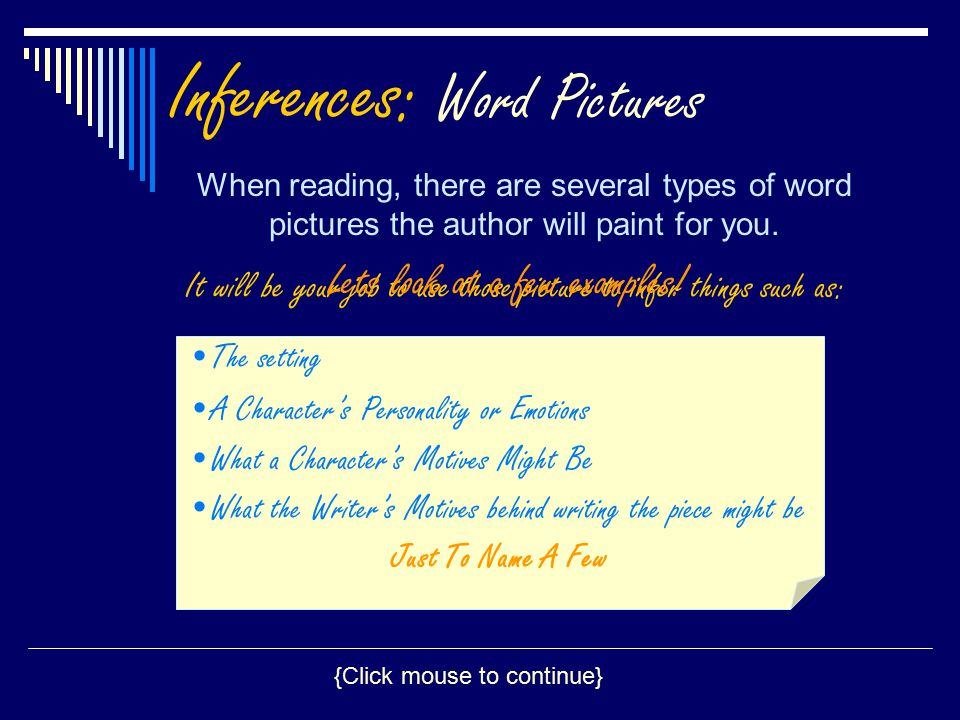 Inferences: Word Pictures When reading, there are several types of word pictures the author will paint for you.
