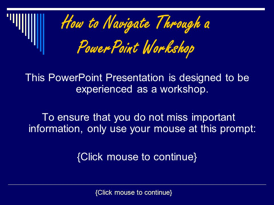 This PowerPoint Presentation is designed to be experienced as a workshop.