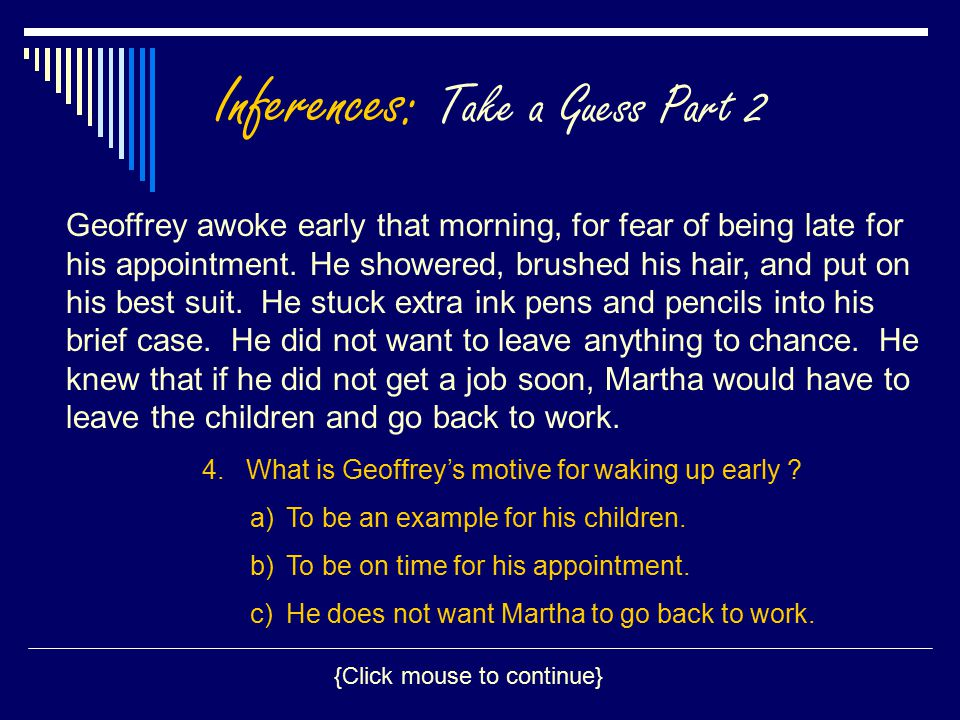 Inferences: Take a Guess Part 2 Geoffrey awoke early that morning, for fear of being late for his appointment.