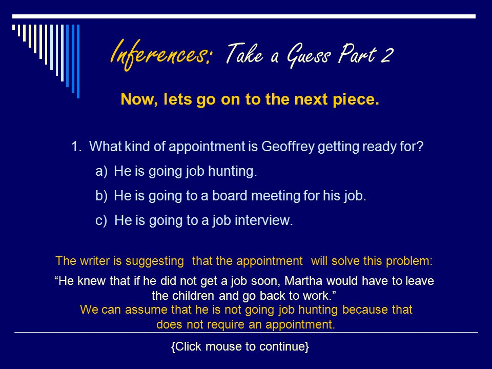 Inferences: Take a Guess Part 2 Now, lets go on to the next piece. 1.What kind of appointment is Geoffrey getting ready for? a)He is going job hunting