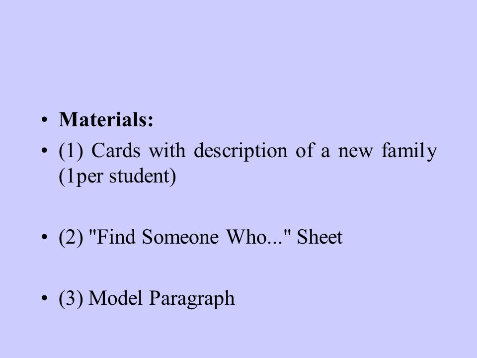 Materials: (1) Cards with description of a new family (1per student) (2)