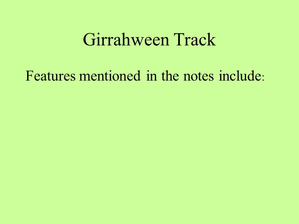 Girrahween Track Features mentioned in the notes include :