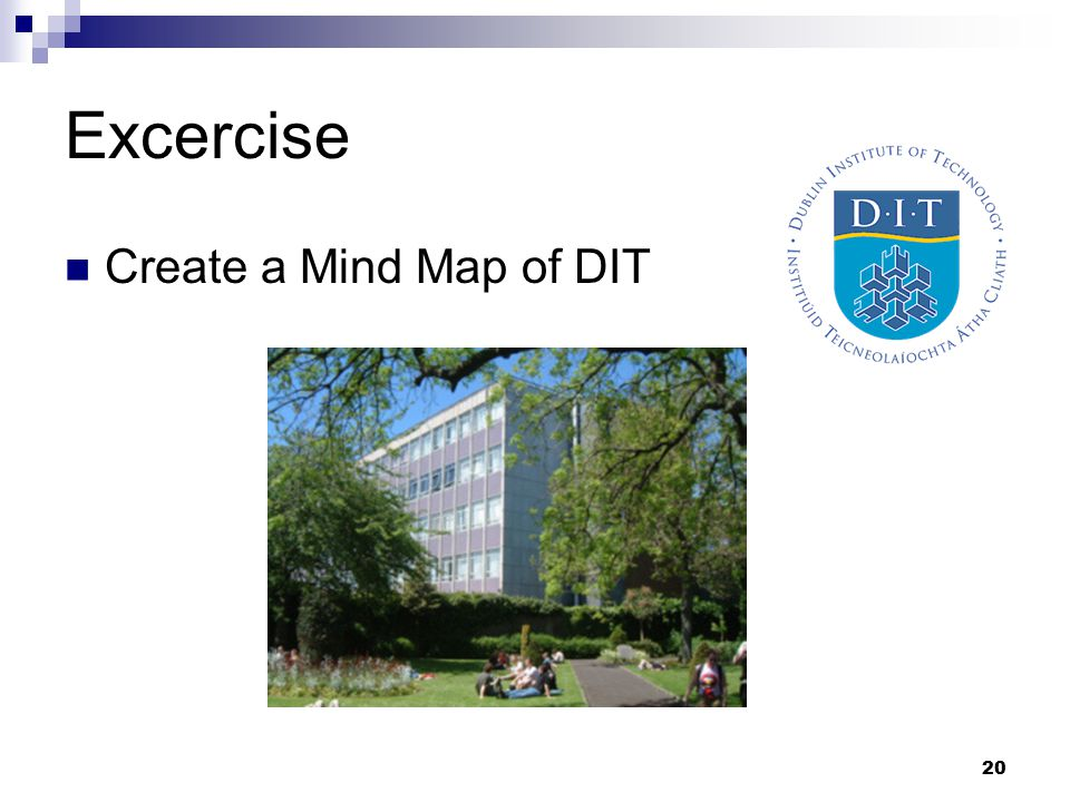 20 Excercise Create a Mind Map of DIT