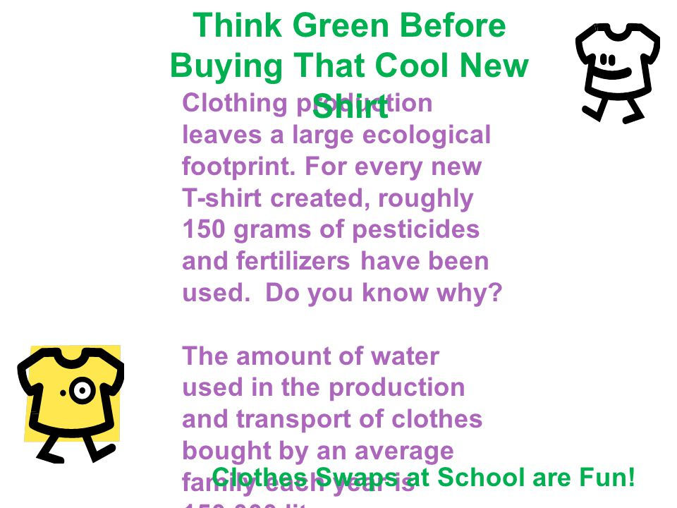 Clothing production leaves a large ecological footprint.