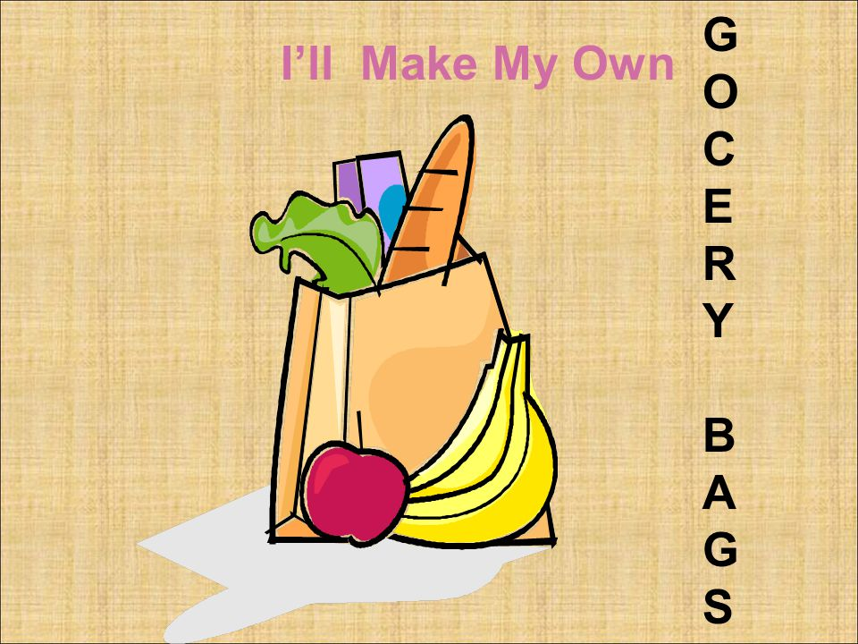 I'll Make My Own GOCERYBAGSGOCERYBAGS