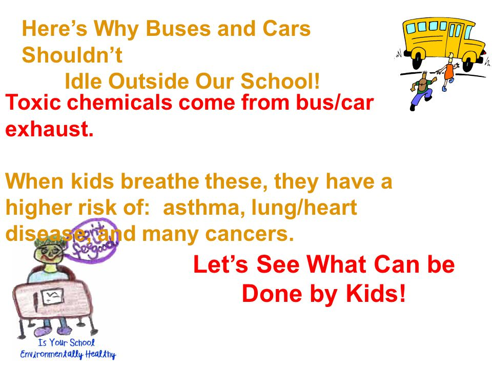 Here's Why Buses and Cars Shouldn't Idle Outside Our School.