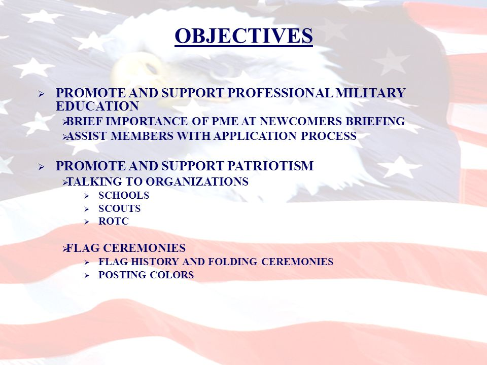 OBJECTIVES  PROMOTE ACTIVE CHAPTER MEMBERSHIP  MEETINGS  FUNCTIONS  ADOPT A CHAPTER  PROMOTE ESPRIT DE CORPS  DINING IN/OUT  SPONSOR BREAKFAST OR LUNCH ON BASE  BARBEQUES AND PICNICS  SUPPORT AWARDS PROGRAMS  SPORTING EVENTS  PROMOTE ANG RECRUITING  POSTERS  WORD OF MOUTH
