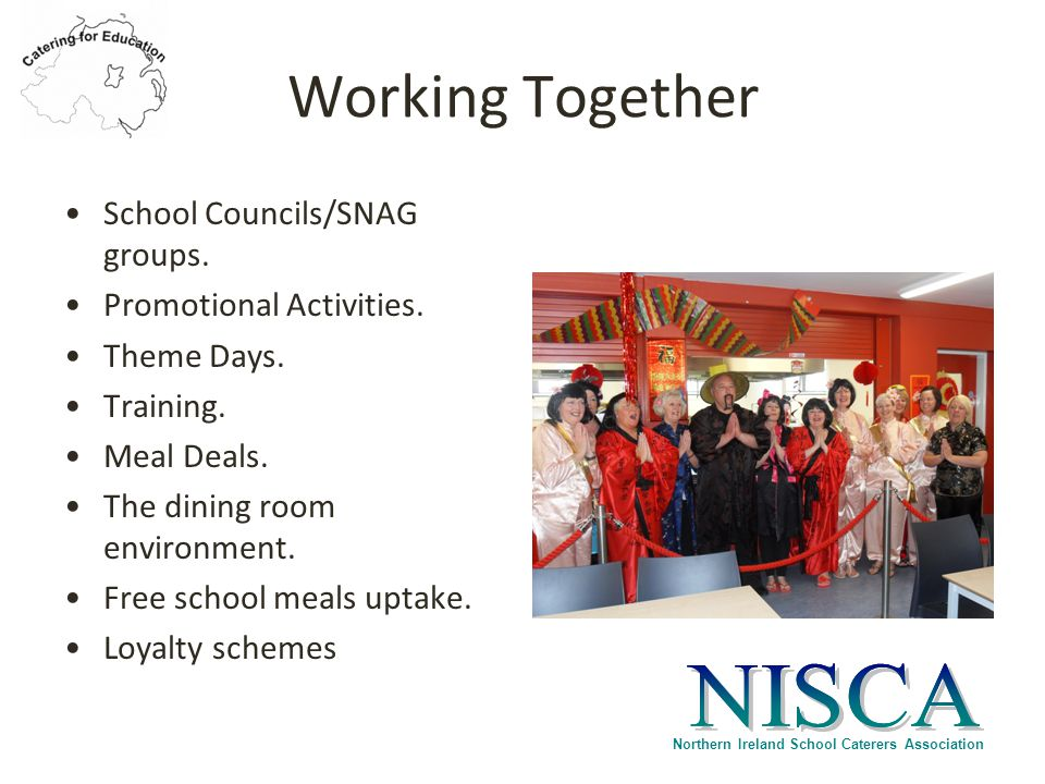 Northern Ireland School Caterers Association Working Together School Councils/SNAG groups.