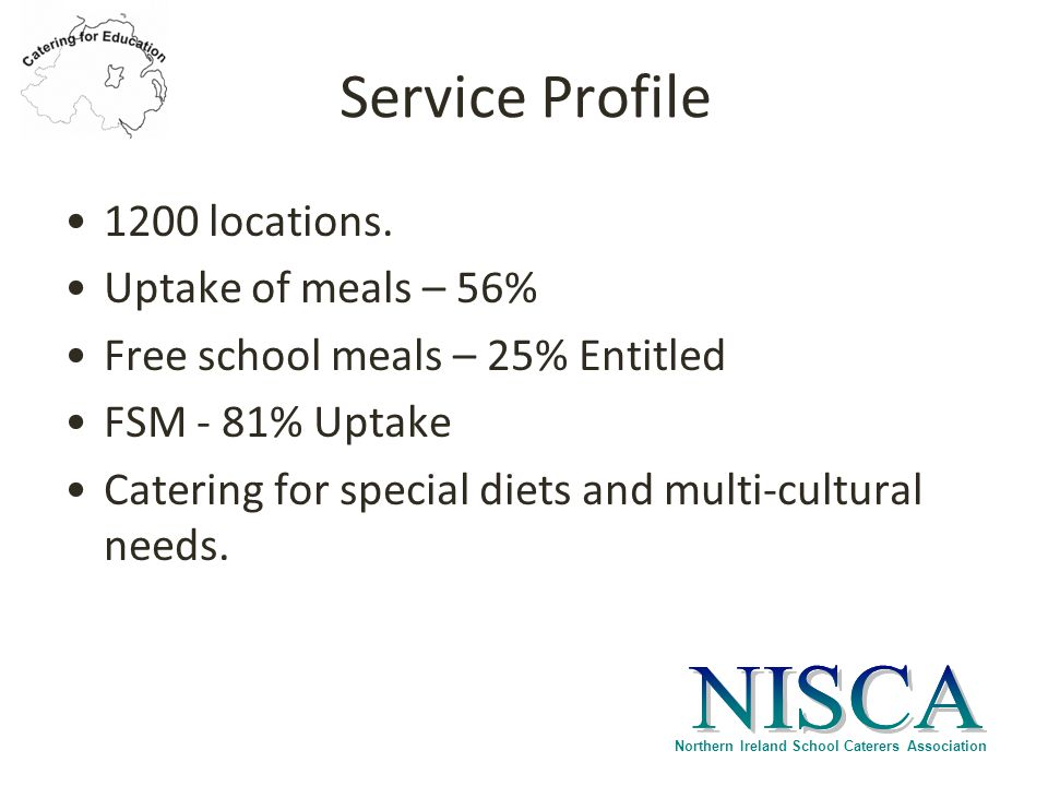 Northern Ireland School Caterers Association Service Profile 1200 locations.