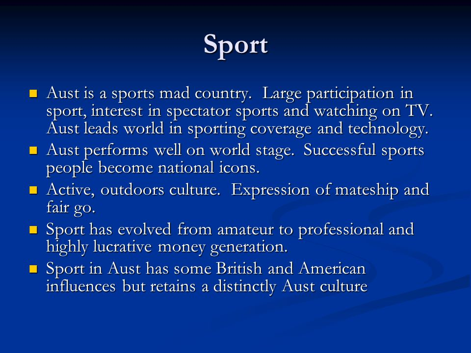 Sport Aust is a sports mad country.