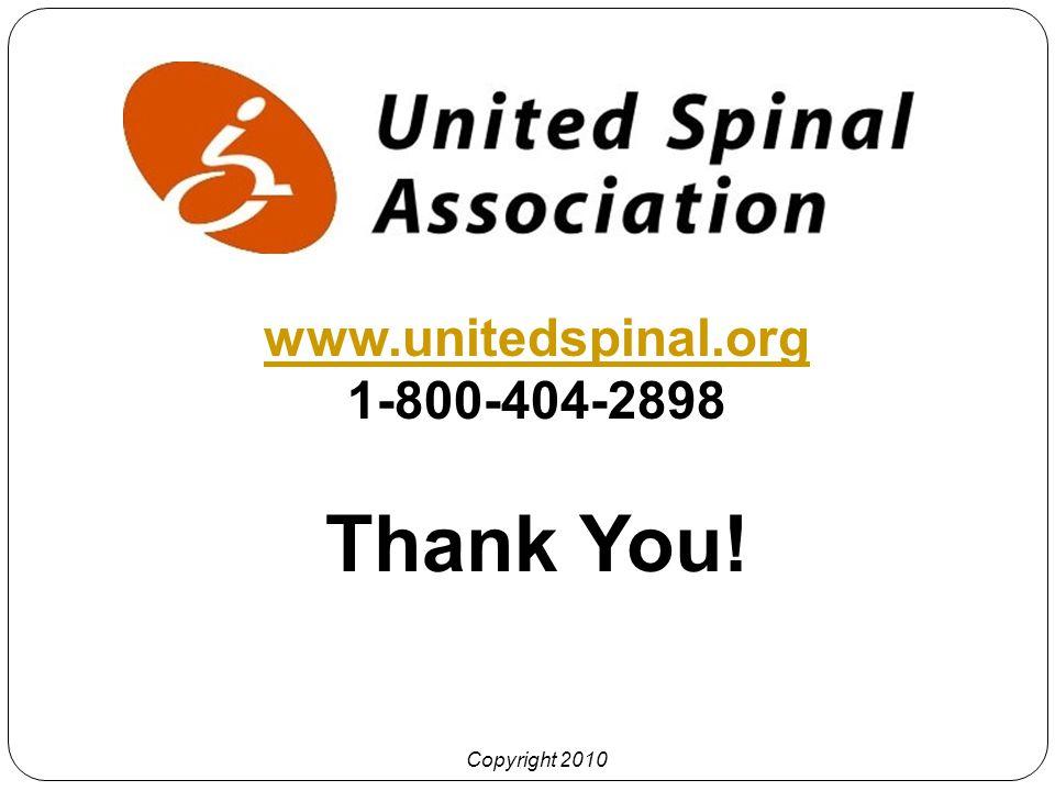 www.unitedspinal.org 1-800-404-2898 Thank You! Copyright 2010