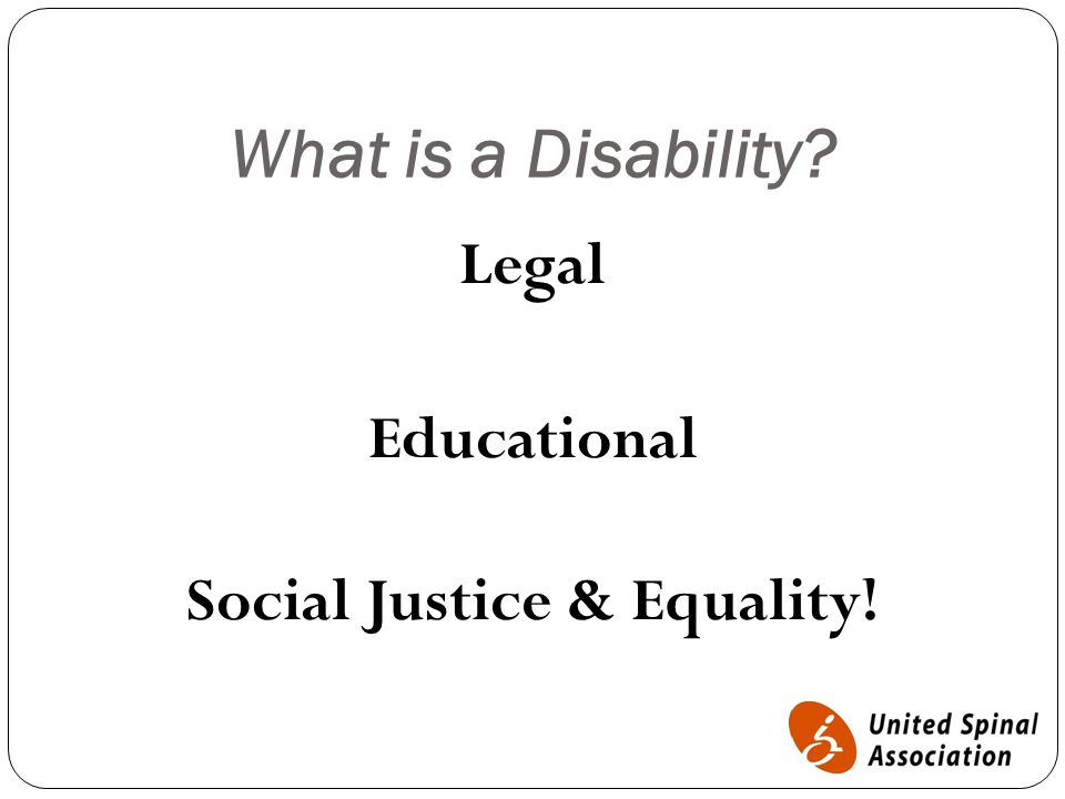What is a Disability? Legal Educational Social Justice & Equality!