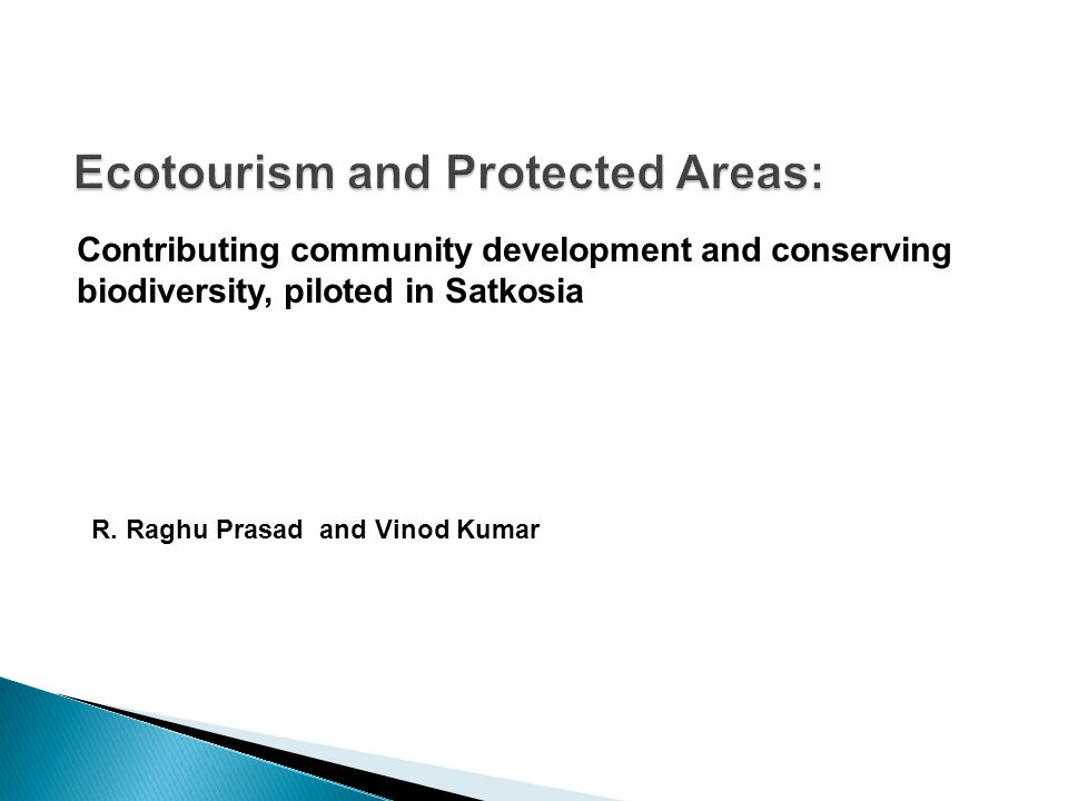 Contributing community development and conserving biodiversity, piloted in Satkosia R.
