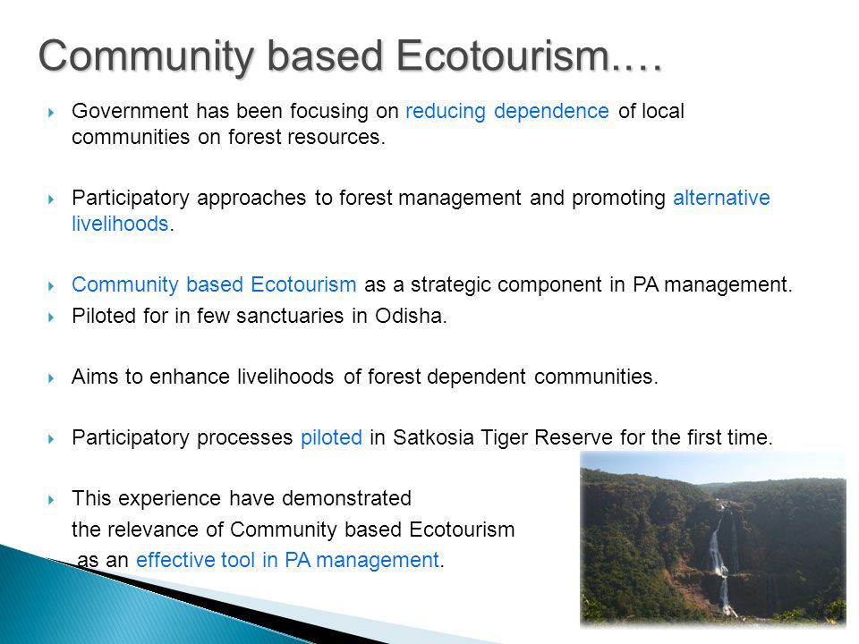  Government has been focusing on reducing dependence of local communities on forest resources.