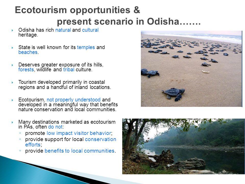 Ecotourism opportunities & present scenario in Odisha…….