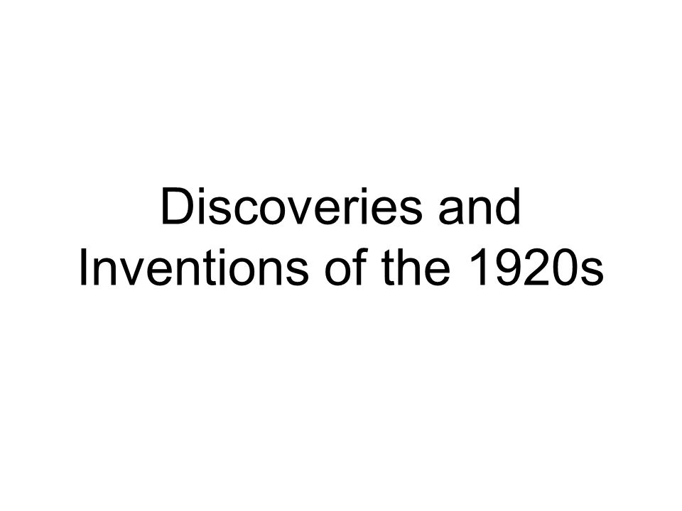 Discoveries and Inventions of the 1920s