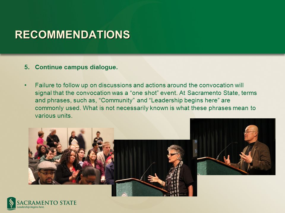 RECOMMENDATIONS 5.Continue campus dialogue.
