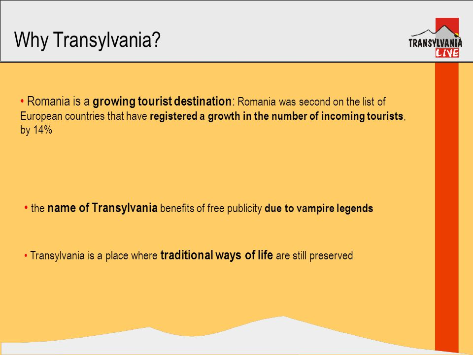 Vision and Principles Vision Seeing the tourist circuits as live shows, will turn Transylvania Live, the expert in Dracula Tours and Halloween in Transylvania into the leader among tour operators valorising the double valence of Transylvania: legend and tradition.