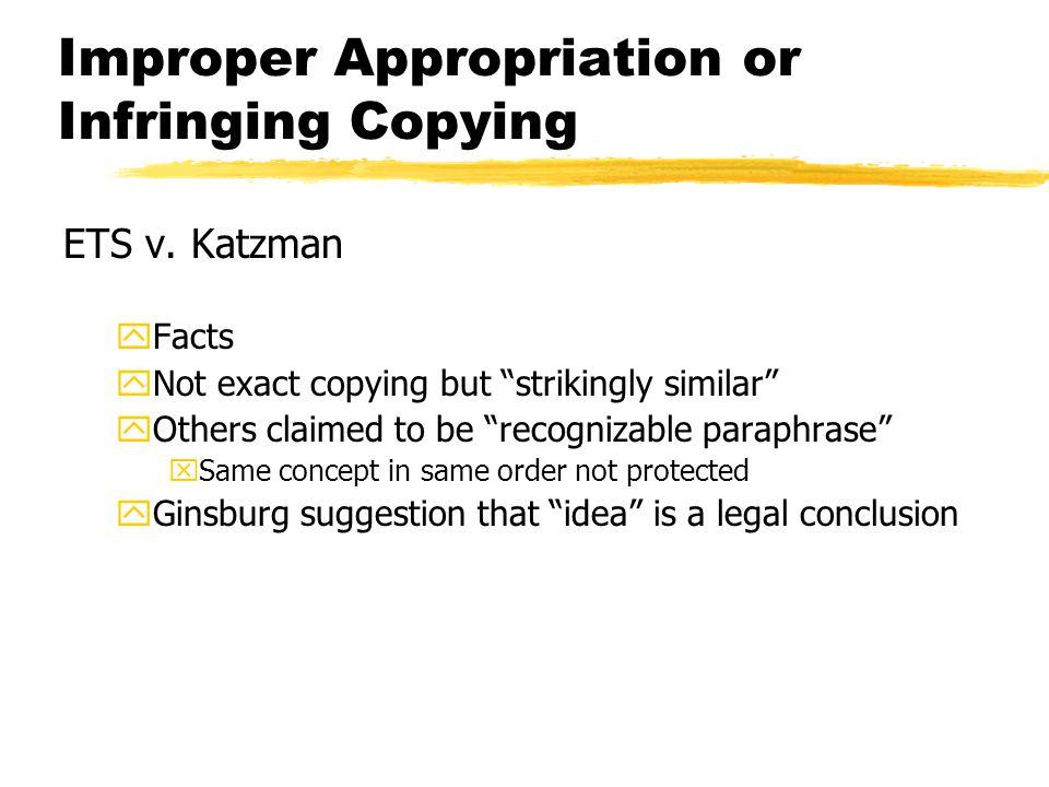 Improper Appropriation or Infringing Copying ETS v.