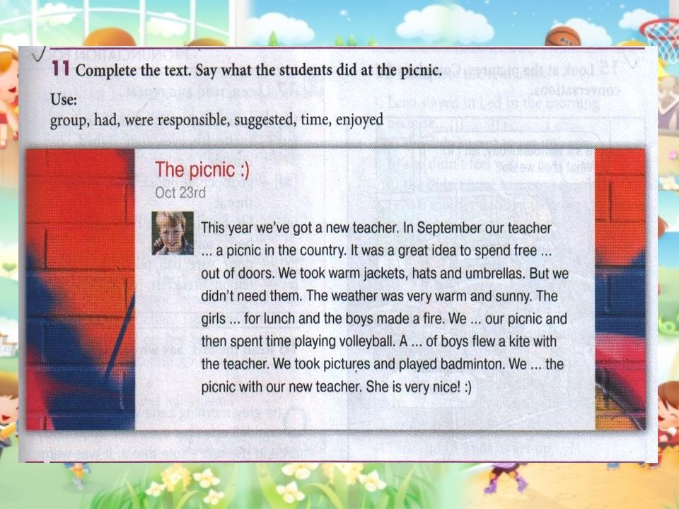 This year we've got a new teacher.In September our teacher suggested a picnic in the country.