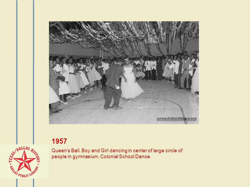 1957 Queen s Ball.