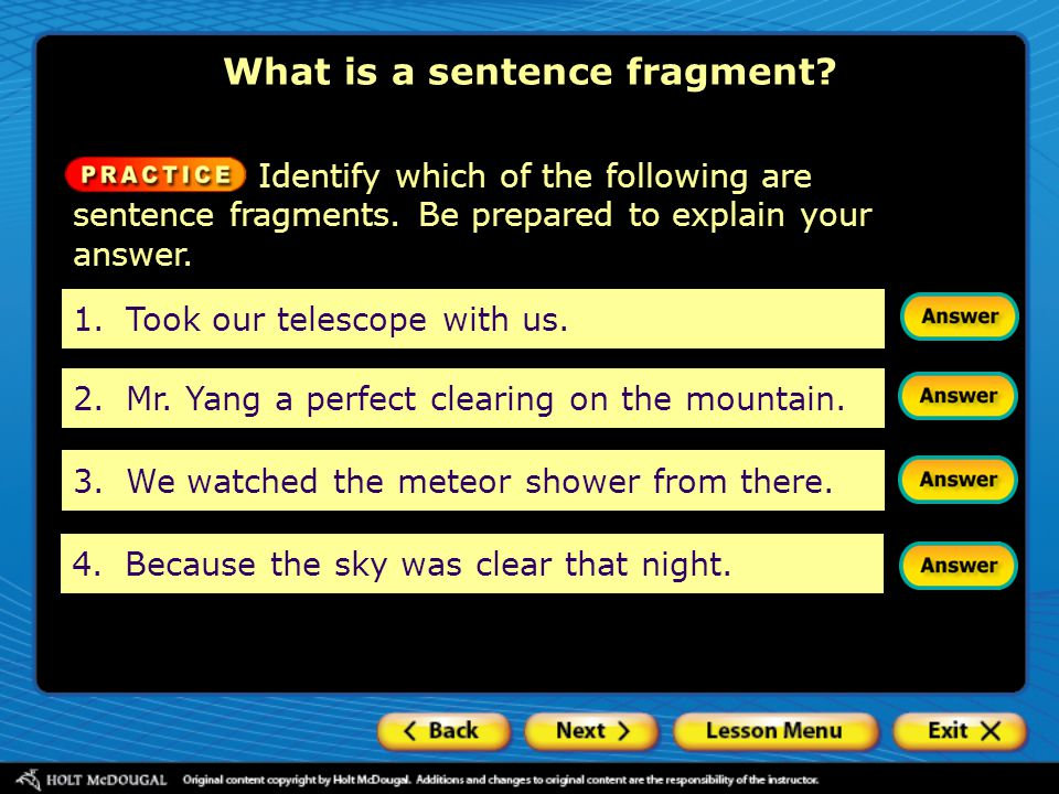 1.Took our telescope with us. 2.Mr. Yang a perfect clearing on the mountain. 4.Because the sky was clear that night. Identify which of the following a