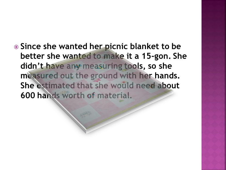  Since she wanted her picnic blanket to be better she wanted to make it a 15-gon.