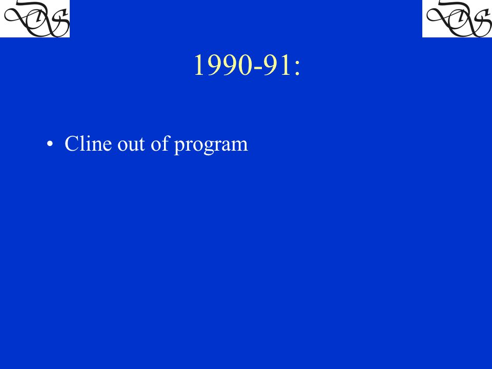 1990-91: Cline out of program