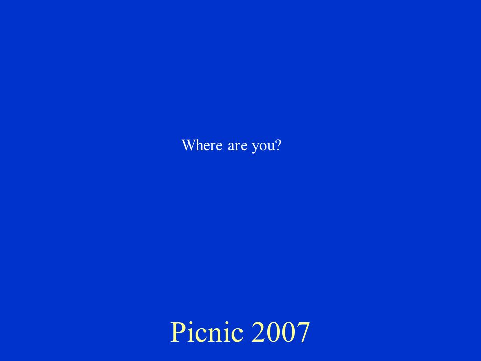 Picnic 2007 Where are you