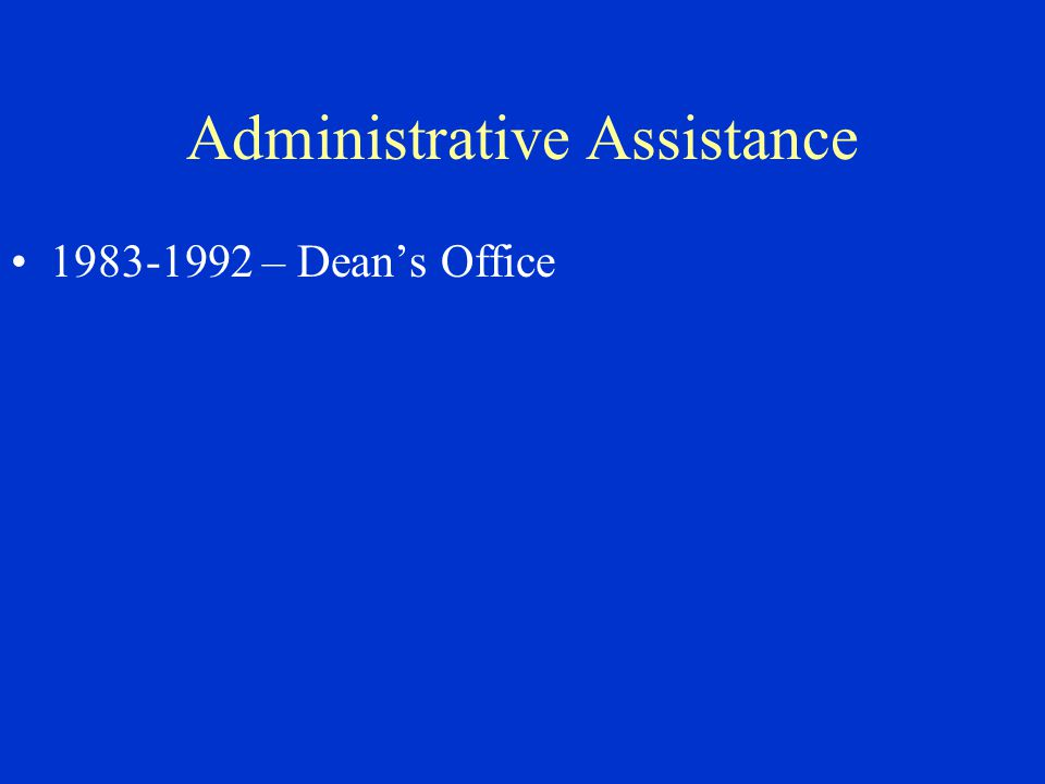 Administrative Assistance 1983-1992 – Dean's Office