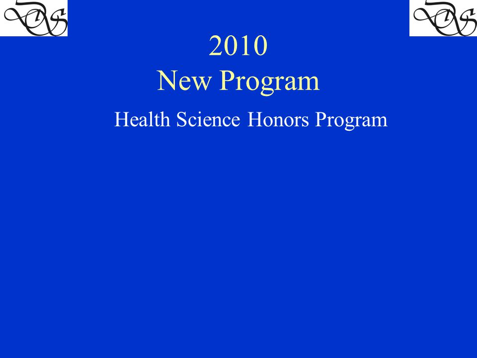 2010 New Program Health Science Honors Program