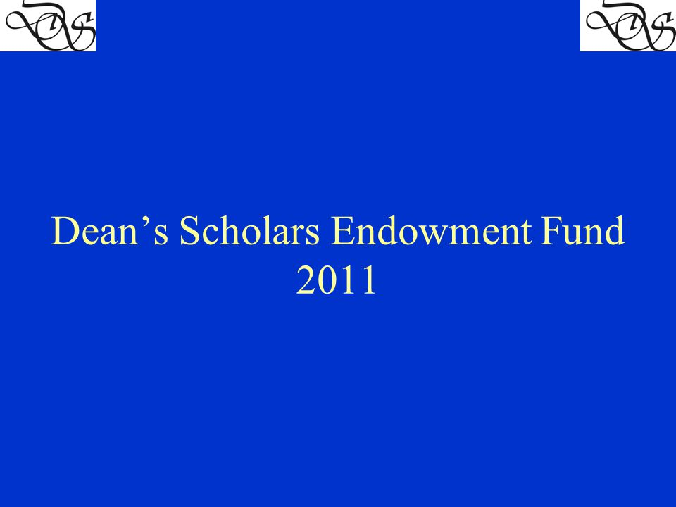 Dean's Scholars Endowment Fund 2011