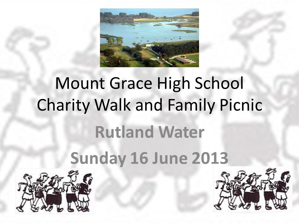 Mount Grace High School Charity Walk and Family Picnic Rutland Water Sunday 16 June 2013