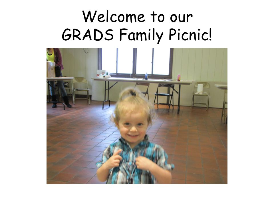 Welcome to our GRADS Family Picnic!