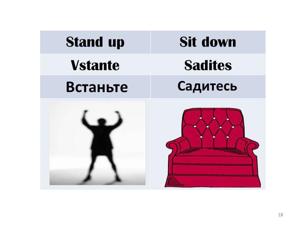 18 Stand upSit down VstanteSadites Встаньте Садитесь