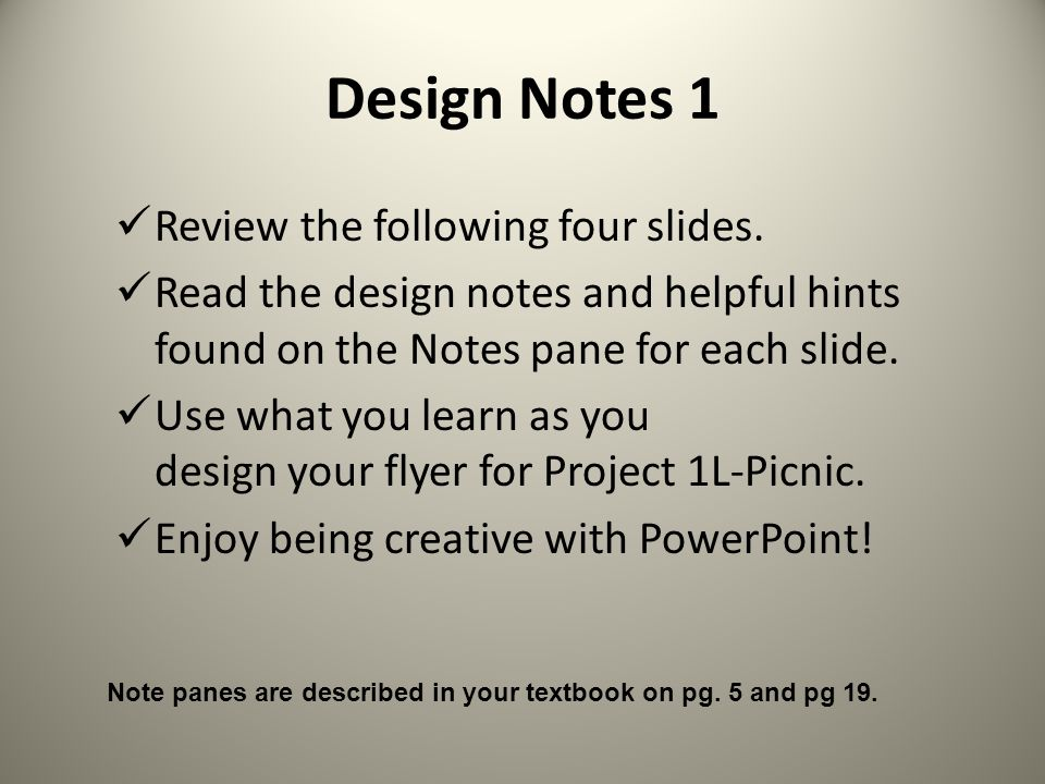 Design Notes 1 Review the following four slides.