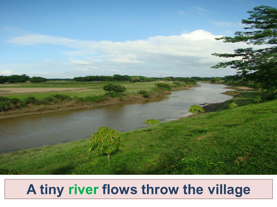 A tiny river flows throw the village