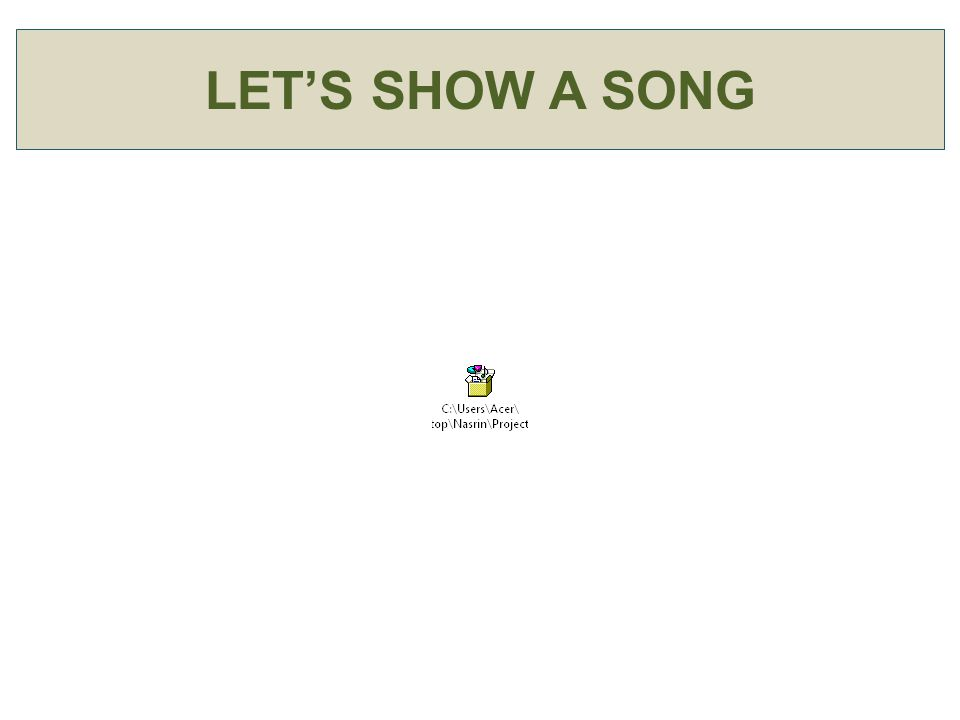 LET'S SHOW A SONG