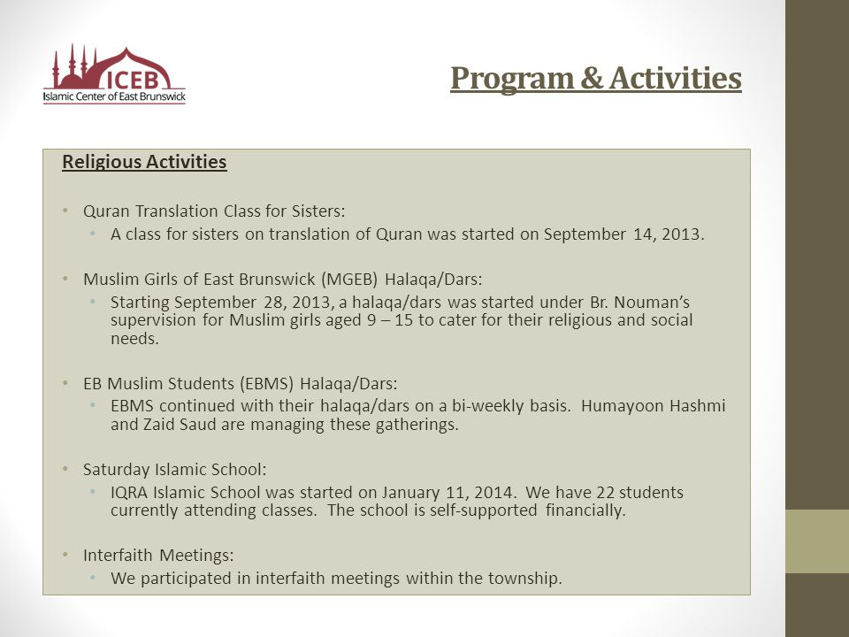 Program & Activities Religious Activities Quran Translation Class for Sisters: A class for sisters on translation of Quran was started on September 14, 2013.