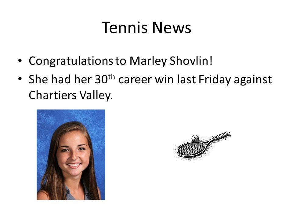 Tennis News Congratulations to Marley Shovlin.