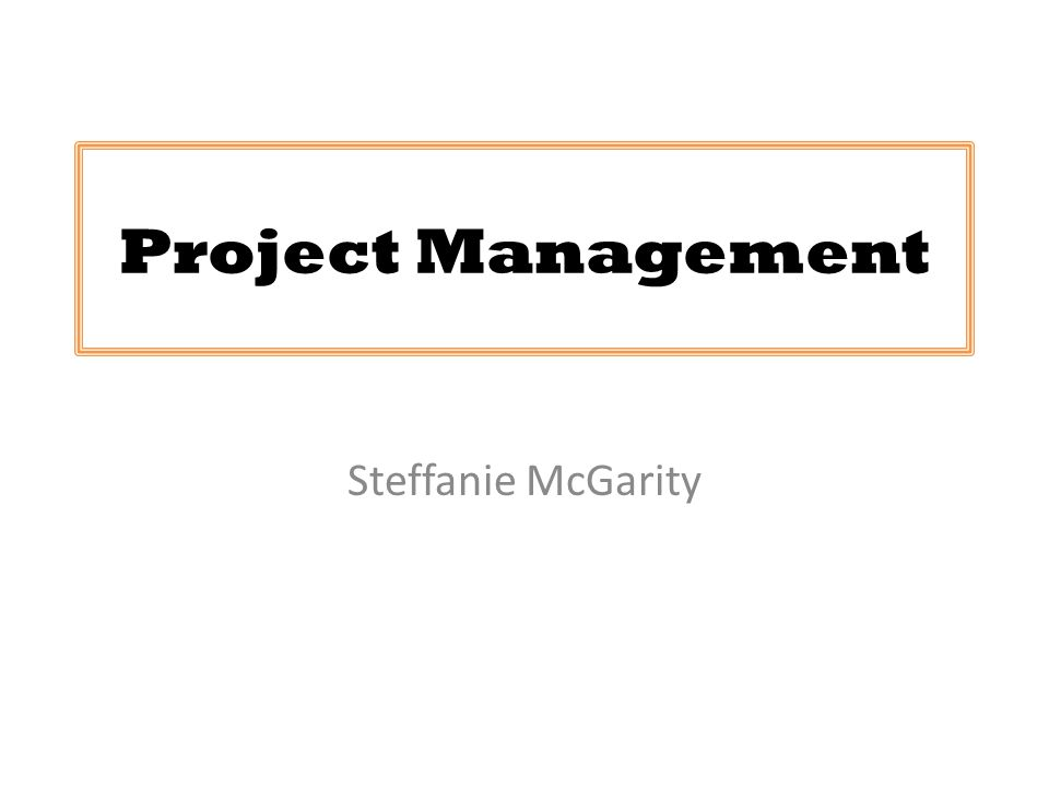 Project Management Steffanie McGarity
